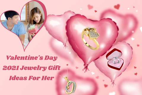 Valentine's Day 2021 Jewelry Gifts Ideas For Her